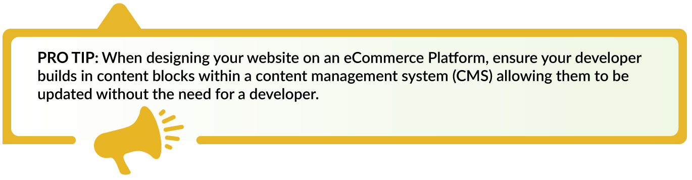 Ensure the eCommerce platform you choose uses content blocks in its CMS