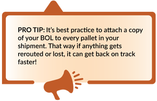 Attach a cop of your BOL to every pallet